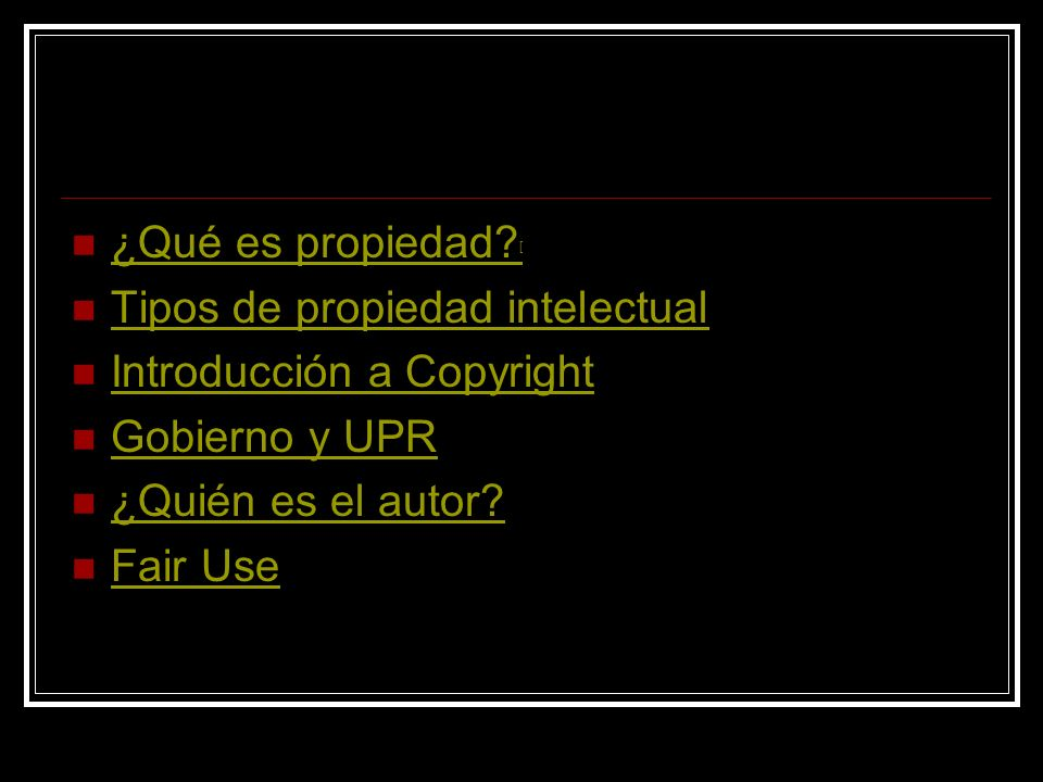 ¿Qué es propiedad [ Tipos de propiedad intelectual. Introducción a Copyright. Gobierno y UPR. ¿Quién es el autor